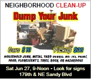 Wilkes East Neighborhood Clean-Up: Jun 27, 2015 9AM-Noon. $10/car, $20/pickup. 179th & NE Sandy Blvd. Household junk, metal, yard debris. NO: TVs, paint, food, florescent's, tires, rock, or hazardous. Look for signs!