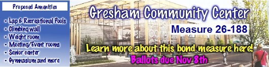 Learn about Measure 26-188: Gresham Community Center. Lap & Recreational Pools, Climbing wall, Weight room, Meeting/Event rooms, Senior center, Gymnasium and more. Read ballot explanatory statement here!