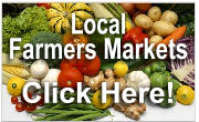 Farmer's Markets are a fantastic source for fresh, seasonal, locally produced foods and artisan products. Come experience the market.  Click here for a list of local markets!