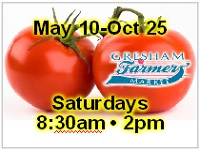 Gresham Farmer's Market, Third & NW Miller. Saturday's 8:30am-2pm May 10 thru Oct 25, 2014. Featuring all-natural meats and cheeses, fresh-picked produce, nursery stock and fresh-cut flowers, hand-crafted jewelry, soaps, artwork, and much more. Live music and food. Info here!