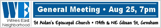 Wilkes East Neighborhood Summer Meeting, Mon Aug 25, 2014 7PM. Everyone's invited! Join your Neighbors. Get involved. Make a difference! St Aidan's Episcopol Church, 174th & NE Glisan. Info here!