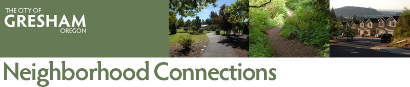 City of Gresham: Neighborhood Connections, May 2012. Find Out What's Happening in and Around Your City. Public Safety information, Community Activities & Events, Training & Workshops, Volunteer Opportunities, and more.