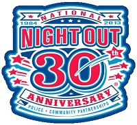 Join your neighbors for the 30th Annual National Night Out: Aug 06, 2013 7PM-10PM. Send criminals a message!  Help make your community safe and raise awareness about local anti-crime programs. Info here!
